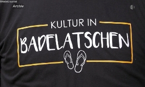 Kultur in Badelatschen